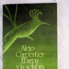 Libros: EL ARPA Y LA SOMBRA.- CARPENTIER, ALEJO. Lote 269762918