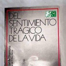 Libros: DEL SENTIMIENTO TRÁGICO DE LA VIDA EN LOS HOMBRES Y EN LOS PUEBLOS.- UNAMUNO, MIGUEL DE. Lote 269765088
