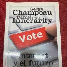 Libros: INTERNET Y EL FUTURO DE LA DEMOCRACIA. SERGE CHAMPEAU, DANIEL INNERARITY. PAIDÓS.. Lote 269788628
