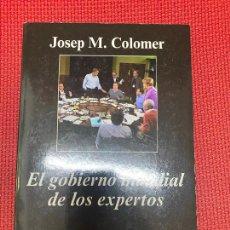 Libros: EL GOBIERNO MUNDIAL DE LOS EXPERTOS. JOSEP M. COLOMER. ANAGRAMA, 2015.. Lote 269794153