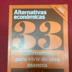 Libros: ALTERNATIVAS ECONÓMICAS, ALTERNATIVAS PARA VIVIR DE OTRA MANERA. 33, 2014.. Lote 269794668