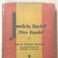 Libros: JUSTICIA SOCIAL. ¡VIVA ESPAÑA! - SÁNCHEZ BORREGO, MANUEL. ZAMORA, 1945.. Lote 123244348