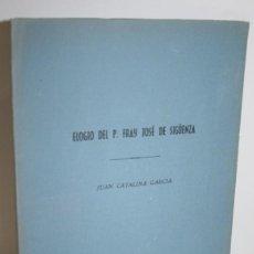 Libros: ELOGIO DEL P. FRAY JOSÉ DE SIGÜENZA - CATALINA GARCÍA, JUAN. Lote 269819788