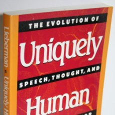 Libros: UNIQUELY HUMAN. THE EVOLUTION OF SPEECH, THOUGHT, AND SELFLESS BEHAVIOR - LIEBERMAN, PHILIP. Lote 269819808
