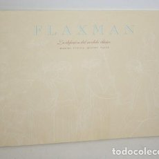 Libros: FLAXMAN. LA DIFUSIÓN DEL MODELO CLÁSICO - V.V.A.A.. Lote 269819863