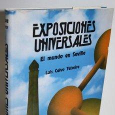 Libros: EXPOSICIONES UNIVERSALES. EL MUNDO EN SEVILLA - CALVO TEIXEIRA, LUIS. Lote 269819883