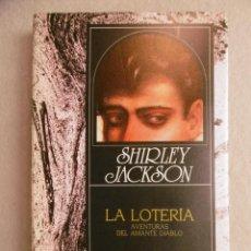 Libri di seconda mano: LA LOTERÍA. AVENTURAS DEL AMANTE DIABLO. - JACKSON, SHIRLEY.. Lote 269825463