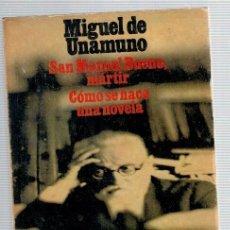 Libros: SAN MANUEL BUENO, MÁRTIR. CÓMO SE HACE UNA NOVELA - MIGUEL DE UNAMUNO. Lote 269827558