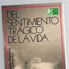 Libros: DEL SENTIMIENTO TRÁGICO DE LA VIDA EN LOS HOMBRES Y EN LOS PUEBLOS - MIGUEL DE UNAMUNO. Lote 269827603
