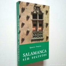 Libros: IGNACIO FRANCIA - SALAMANCA SIN SECRETOS. Lote 269847498