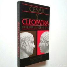 Libros: PHILIIPP VANDENBERG - CÉSAR Y CLEOPATRA. Lote 269847513