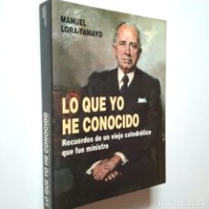 Libros: MANUEL LORA-TAMAYO - LO QUE YO HE CONOCIDO. RECUERDOS DE UN VIEJO CATEDRÁTICO QUE FUE MINISTRO. Lote 269847518