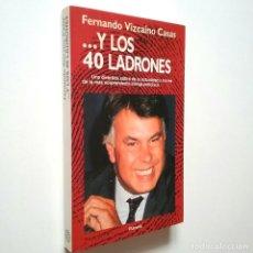 Libros: FERNANDO VIZCAÍNO CASAS - ... Y LOS 40 LADRONES. Lote 269847528
