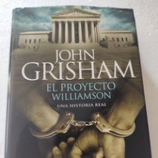 Libros: EL PROYECTO WILLIAMSON. JOHN GRISHAM. Lote 269850403