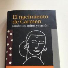 Libros: EL NACIMIENTO DE CARMEN. SÍMBOLOS,MITOS Y NACIÓN . CARLOS SERRANO. TAURUS. Lote 269850713