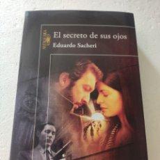 Libros: EL SECRETO DE SUS OJOS. EDUARDO SACHERI. Lote 269851343