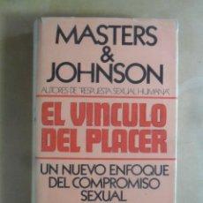 Libros: EL VINCULO DEL PLACER - MASTERS & JOHNSON - GRIJALBO - 1977. Lote 269851358