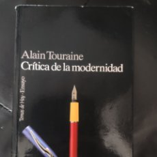 Libros: CRÍTICA A LA MODERNIDAD. ALAIN TOURAINE. Lote 269851983