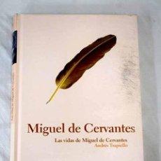 Libros: LAS VIDAS DE MIGUEL DE CERVANTES.- TRAPIELLO, ANDRÉS. Lote 269988118