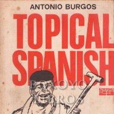 Libros: BURGOS, ANTONIO. TOPICAL SPANISH. Lote 270119998