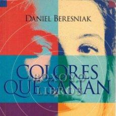 Libros: BERESNIAK, DANIEL. COLORES QUE SANAN. Lote 270120178