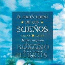 Libros: TANNER, WILDA B. EL GRAN LIBRO DE LOS SUEÑOS. GUÍA COMPLETA DEL MUNDO MÍSTICO Y MÁGICO DE LOS SUEÑOS. Lote 270120198
