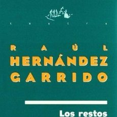 Libros: LOS RESTOS - RAUL HERNANDEZ GARRIDO. Lote 270371273