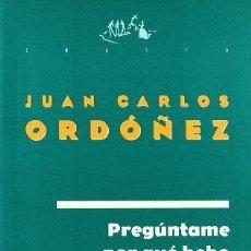 Libros: PREGUNTAME POR QUE BEBO - LA ORQUESTA SOLO TOCA PARA MI - JUAN CARLOS ORDOÑEZ. Lote 270371803