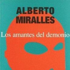 Libros: LOS AMANTES DEL DEMONIO - MIRALLES,ALBERTO. Lote 270373138
