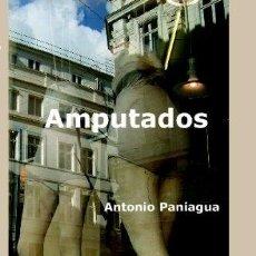 Libros: AMPUTADOS - PANIAGUA, ANTONIO. Lote 270374303