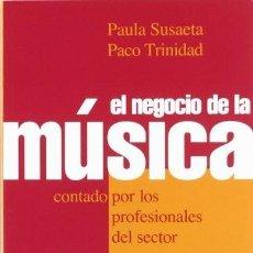 Libros: EL NEGOCIO DE LA MÚSICA CONTADO POR LOS PROFESIONALES DEL SECTOR - SUSAETA CUCALÓN, PAULA/TRINIDAD B. Lote 270376928