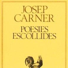Libros: POESIES ESCOLLIDES - JOSEP CARNER. Lote 270395358