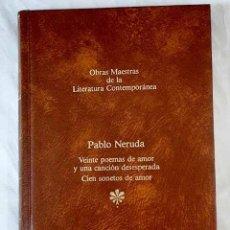 Libros: VEINTE POEMAS DE AMOR Y UNA CANCIÓN DESESPERADA ; CIEN SONETOS DE AMOR.- NERUDA, PABLO. Lote 270666493