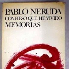 Libros: CONFIESO QUE HE VIVIDO.- NERUDA, PABLO. Lote 270671068