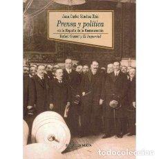 Libri di seconda mano: PRENSA Y POLÍTICA EN LA ESPAÑA DE LA RESTAURACIÓN. RAFAEL GASSET Y EL IMPARCIAL - SÁNCHEZ ILLÁN, JUA. Lote 270675523
