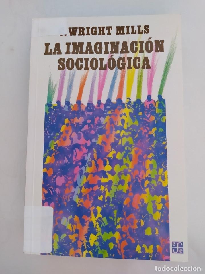 LA IMAGINACIÓN SOCIOLÓGICA. - G. WRIGHT MILLS. TDK629 (Libros sin clasificar)