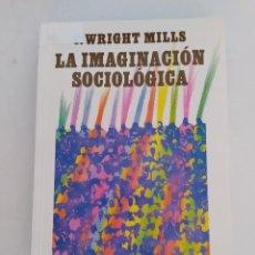 Libros: LA IMAGINACIÓN SOCIOLÓGICA. - G. WRIGHT MILLS. TDK629. Lote 270925963