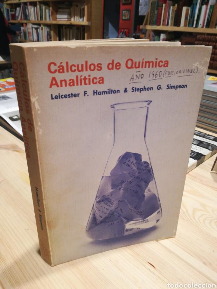 CALCULOS DE QUÍMICA ANALÍTICA. LEICESTER HAMILTON. STEPHEN SIMPSON (Libros sin clasificar)