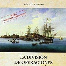 Libros: LA DIVISIÓN DE OPERACIONES DEL MEDITERRÁNEO (1849-1850) - PUCHOL SANCHO, VICENTE. Lote 270927028