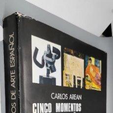 Libros: CINCO MOMENTOS EN CIEN AÑOS DE ARTE ESPAÑOL: 1874-1973.- AREÁN, CARLOS. Lote 270937418