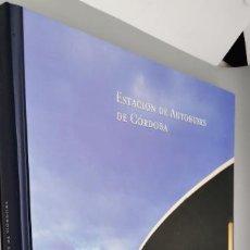 Libros: EN VENTA DIRECTA ESTACIÓN DE AUTOBUSES DE CÓRDOBA. CORDOBA BUS STATION. CÉSAR PORTELA FERNÁNDEZ-JARD. Lote 270937983