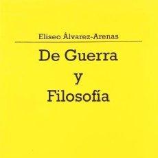 Libros: DE GUERRA Y FILOSOFÍA - ÁLVAREZ-ARENAS, ELISEO. Lote 270938413