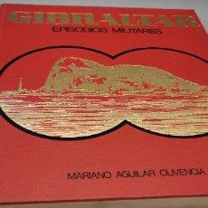 Libros: GIBRALTAR. EPISODIOS MILITARES.- MARIANO AGUILAR. Lote 270938938