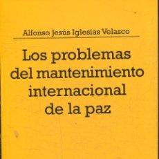 Libros: LOS PROBLEMAS DEL MANTENIMIENTO INTERNACIONAL DE LA PAZ. - OGLESIAS VELASCO, ALFONSO JESUS.. Lote 270944453
