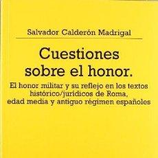 Libros: CUESTIONES SOBRE EL HONOR: EL HONOR MILITAR Y SU REFLEJO EN LOS TEXTOS HISTÓRICO-JURÍDICOS DE ROMA,. Lote 270944738