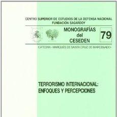 Libros: TERRORISMO INTERNACIONAL ENFOQUES Y PERCEPCIONES - CENTRO SUPERIOR DE ESTUDIOS DE LA DEFENSA NACIONA. Lote 270946483