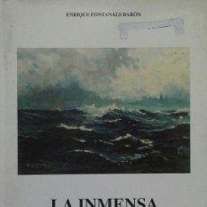 Libros: LA INMENSA Y PROFUNDA MAR - ENRIQUE FONTANALS BARON. Lote 270952303