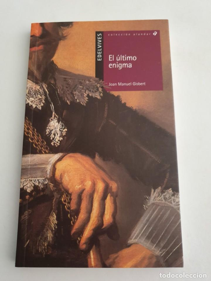EL ULTIMO ENIGMA EDITORIAL EDELVIVES ESTADO NUEVO MAS ARTICULOS (Libros Nuevos - Literatura - Narrativa - Aventuras)