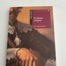Libros: EL ULTIMO ENIGMA EDITORIAL EDELVIVES ESTADO NUEVO MAS ARTICULOS. Lote 270976838