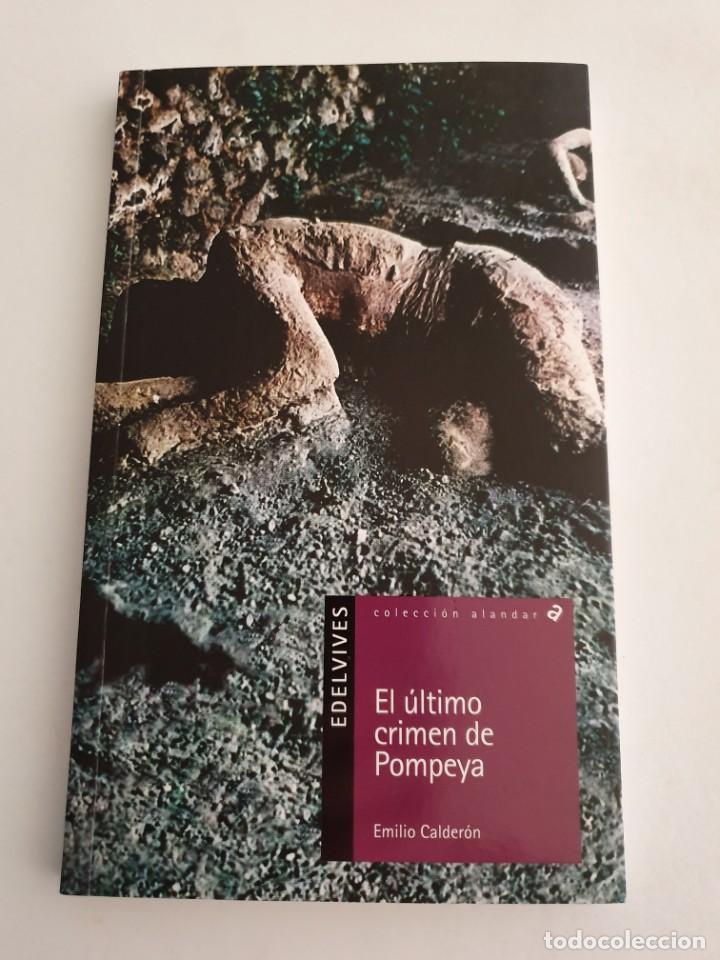 EL ULTIMO CRIMEN DE POMPEYA EDITORIAL EDELVIVES ESTADO NUEVO MAS ARTICULOS (Libros Nuevos - Literatura - Narrativa - Aventuras)